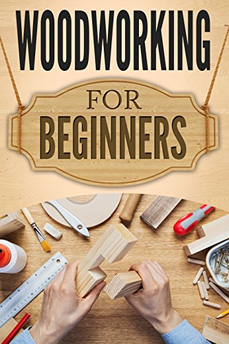 WOODWORKING for Beginners The Ultimate Woodworking Guide and Projects for Beginners 5 Best Woodworking Guides for Beginners